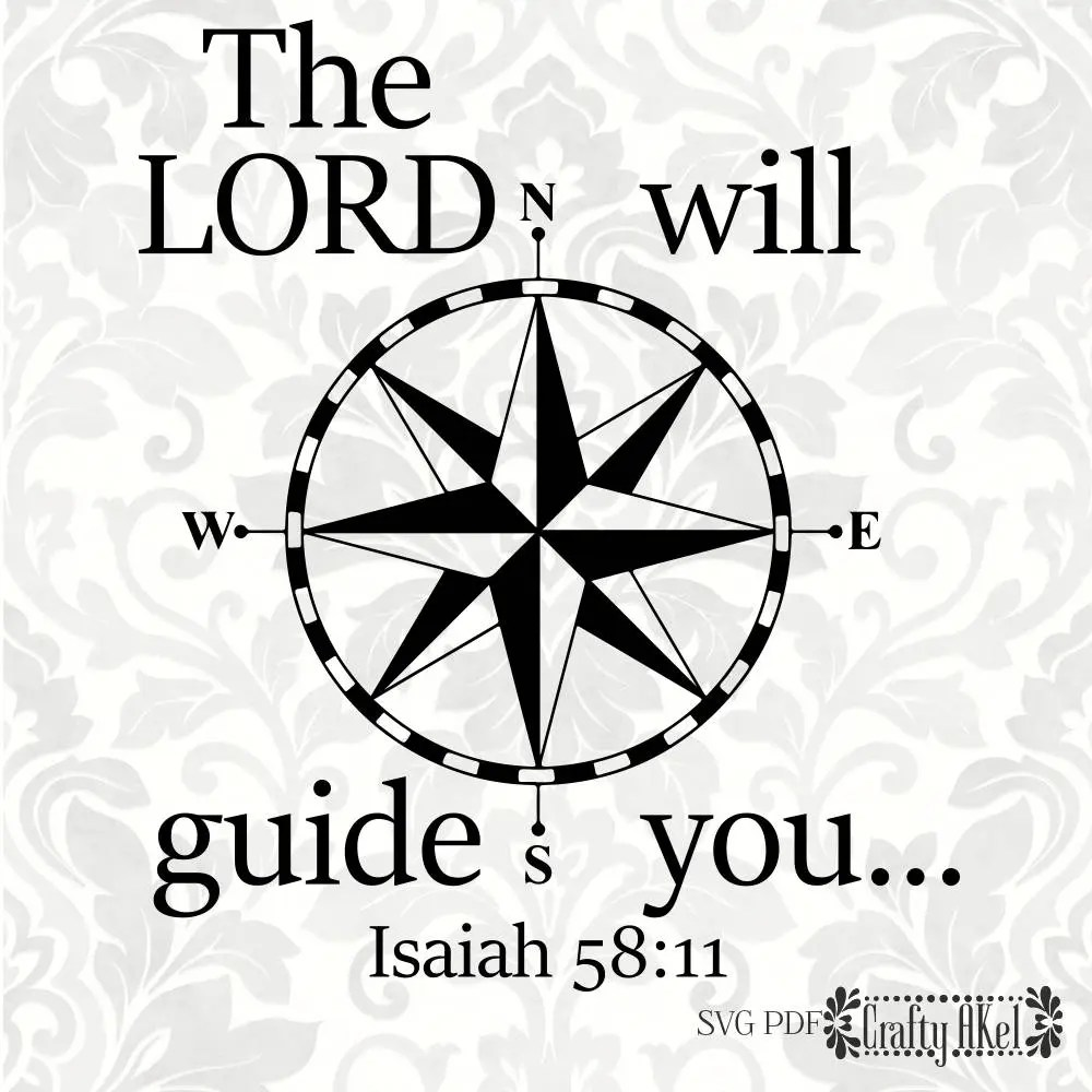 The Lord will guide you Isaiah 58:11 SVG PDF Digital File