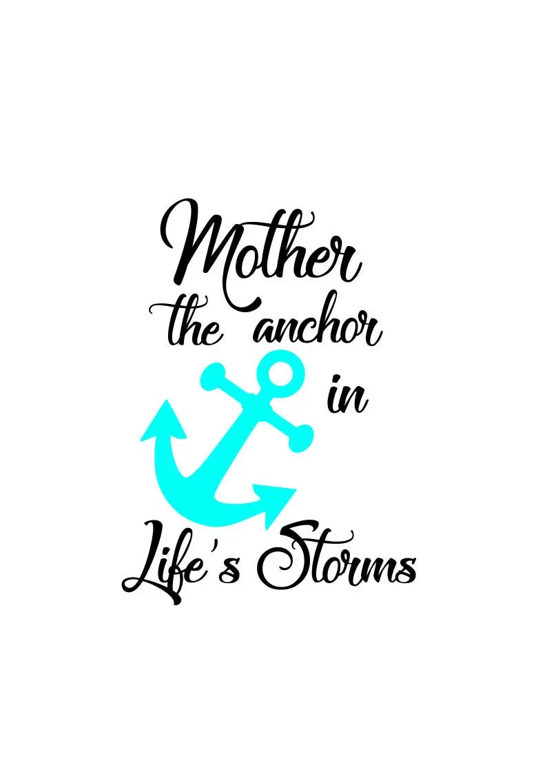 Mother is the anchor in life's storms; svg file, dxf file