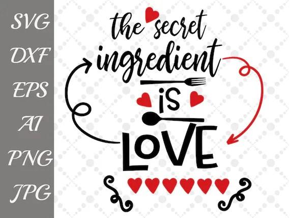 Download The secret ingredient is love Svg: KITCHEN SVG