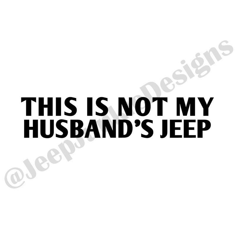 Not My Husband's Jeep Vinyl Decal Jeep Girl Decal Jeep