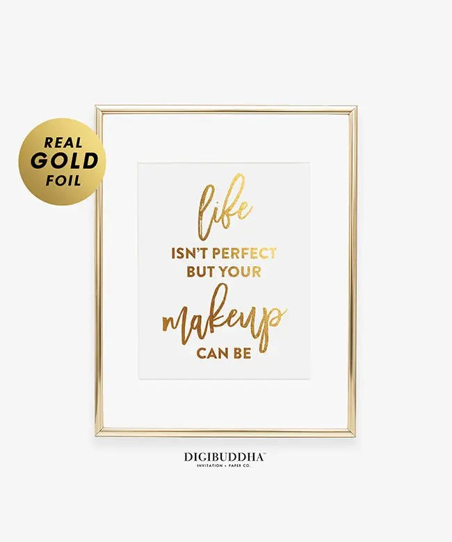 MAKEUP WALL ART Gold Silver or Rose Gold Foil Print Life