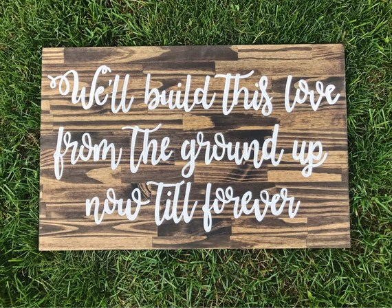 Download We'll build this love from the ground up now till forever
