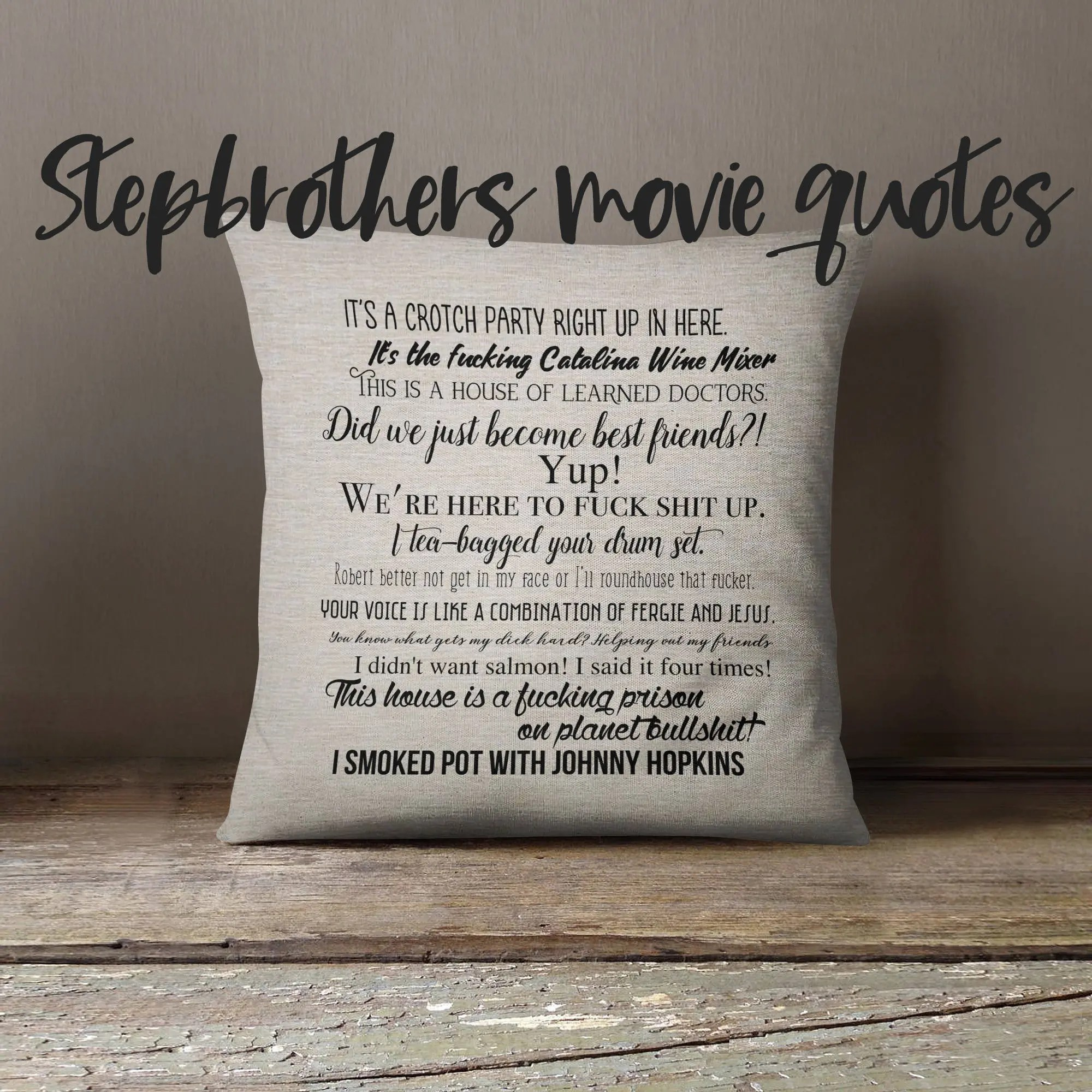 Step Brothers movie quote pillow cover 18x18inch fiber arts
