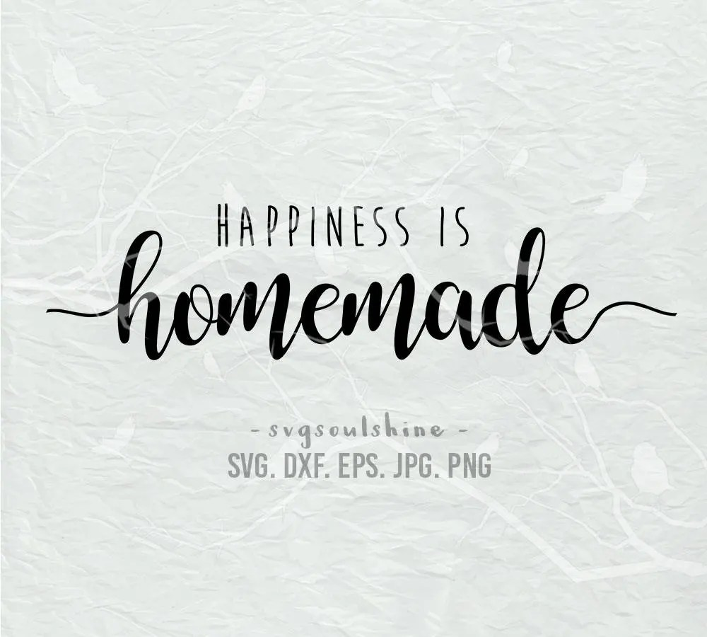 Happiness Is Homemade SVG File Silhouette Cut File Cricut