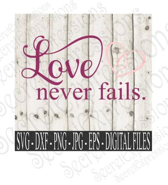 Download Love is Never Fails Svg Love Svg Wedding Svg Anniversary