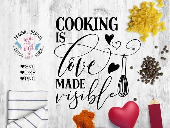Download Cooking svg, kitchen svg, cooking is love made visible ...