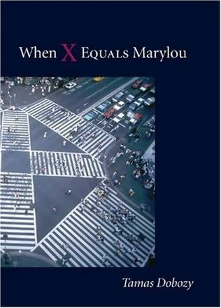 book cover of When X Equals Marylou byTamas Dobozy