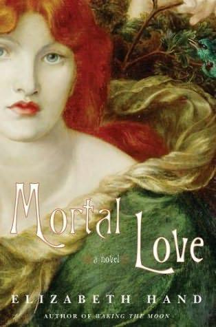 Mortal Hand by: Elizabeth Hand