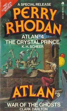 book cover of The Crystal Prince (Perry Rhodan Atlan, book 4) by K H Scheer