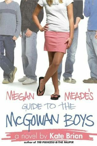 """Megan Meade's Guide to the McGowan Boys"" by Kate Brian"