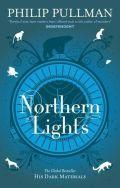 Northern Lights, first in Phillip Pulman's Dark Material Trilogy