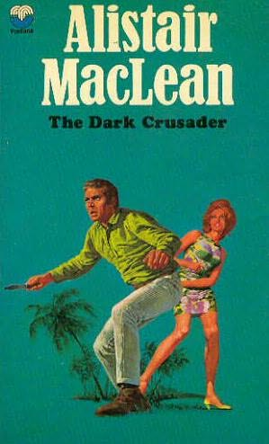 Cover of the early 1970s Fontana paperback edition of The Dark Crusader