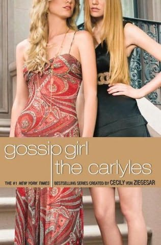 book cover of   Gossip Girl, The Carlyles    (Gossip Girl, The Carlyles, book 1)  by  Annabelle Vestry and   Cecily von Ziegesar