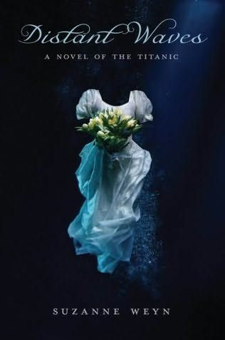 book cover of   Distant Waves   A Novel of the Titanic   by  Suzanne Weyn