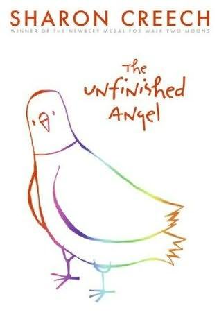 book cover of   The Unfinished Angel   by  Sharon Creech