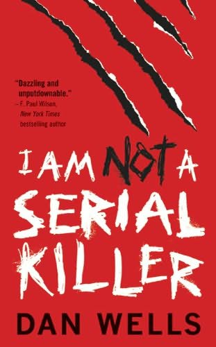 book cover of  I Am Not a Serial Killer   (John Cleaver, book 1) by Dan Wells