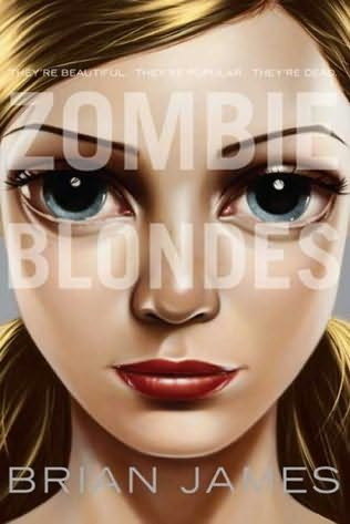"""Cover art for """"Zombie Blondes"""" by Brian James"""