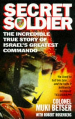 book cover of   Secret Soldier   The Autobiography of Israel's Greatest Commando   by  Robert Rosenberg