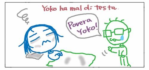 Yoko ha mal di tensta. Povera Yoko!