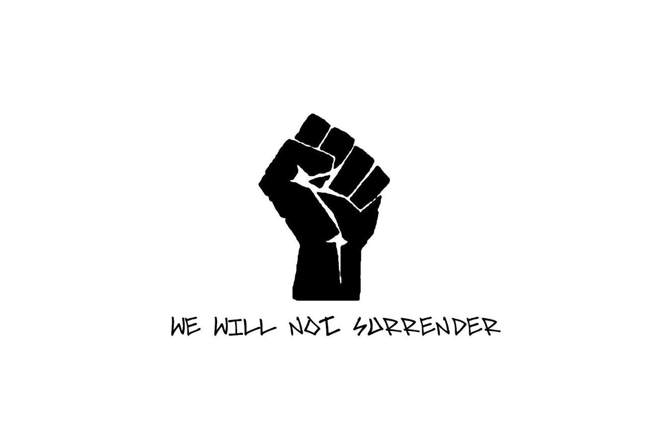 Wallpaper black and white, fist, we will not surrender