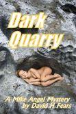 Dark Quarry: A Mike Angel Private Eye Mystery
