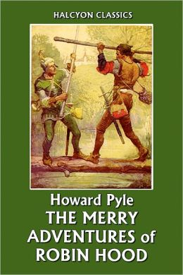 The Merry Adventures Of Robin Hood By Howard Pyle By