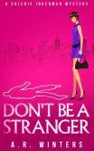 Don't Be A Stranger (Valerie Inkerman Investigates, #1)