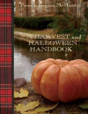 A Harvest And Halloween Handbook