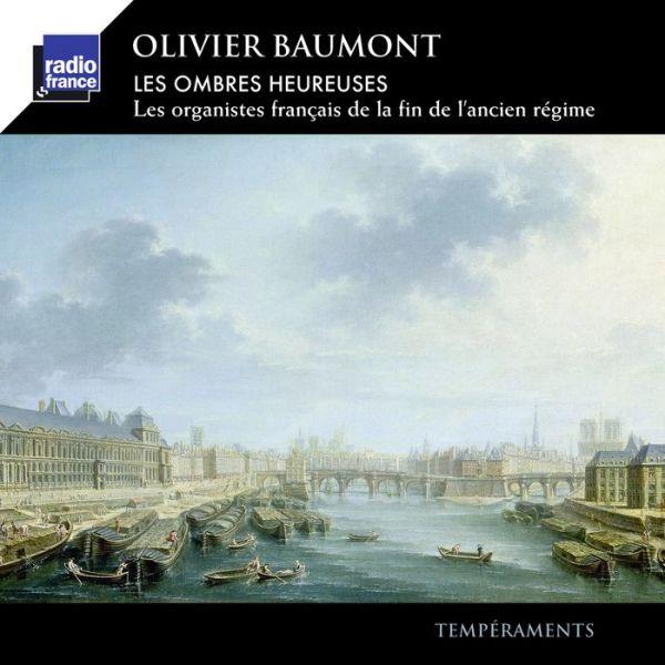 Les Ombres Heureuses: Les Organistes français de la fin de l'ancien Régime