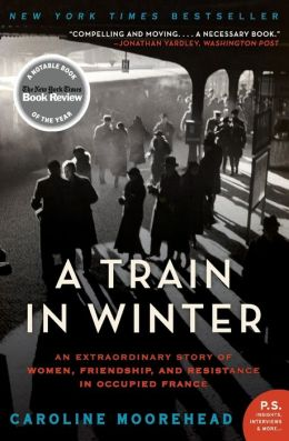 Book Review: A Train in Winter by Caroline Moorehead