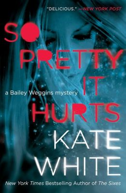 So Pretty It Hurts: A Bailey Weggins Mystery