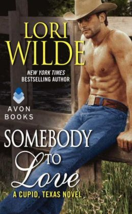 Somebody to Love (Cupid, Texas Series #3)