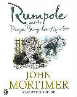 rumpole and the penge bungalow murders by john mortimer