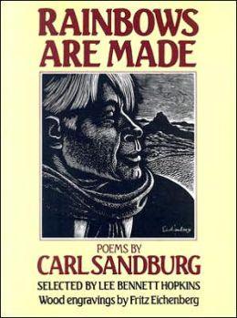 Rainbows Are Made: Poems by Carl Sandburg