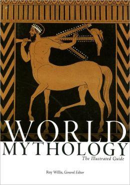 World Mythology, The Illustrated Guide