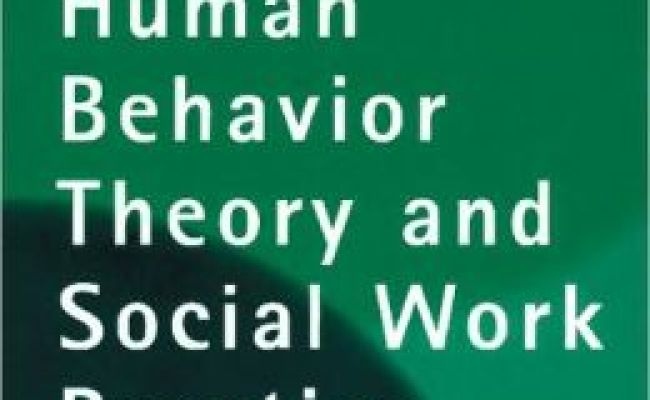 Human Behavior Theory And Social Work Practice Edition 2
