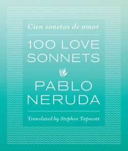 One Hundred Love Sonnets: Cien sonetos de amor