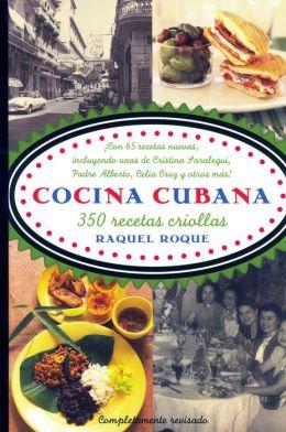 Cocina cubana 350 recetas criollas by Raquel Roque  9780307386014  Paperback  Barnes  Noble