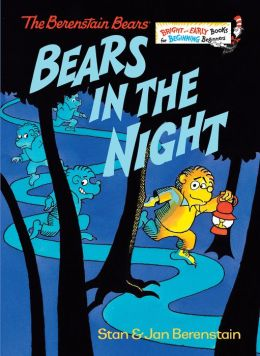 Bears in the Night by Stan & Jan Berenstain