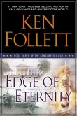 Book Cover Image. Title: Edge of Eternity (The Century Trilogy #3), Author: Ken Follett