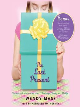 The Last Present By Wendy Mass 9780545600330 Audiobook Barnes Amp Noble