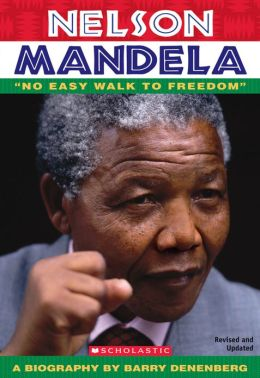 Nelson Mandela No Easy Walk To Freedom By Barry Denenberg 9780590441544 Paperback