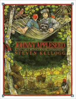 Johnny Appleseed: A Tall Tale Retold and Illustrated
