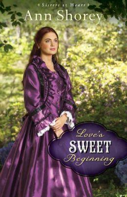 Love's Sweet Beginning: A Novel