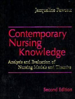 Contemporary Nursing Knowledge: Analysis and Evaluation of Nursing Models and Theories / Edition 2 by Jacqueline Fawcett   9780803611948 ...
