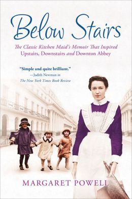 Below Stairs: The Classic Kitchen Maid's Memoir That Inspired