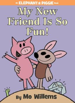 My New Friend Is So Fun! (an Elephant And Piggie Book) By Mo Willems  9781423179580  Hardcover