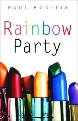 Rainbow Party By Paul Ruditis 9781439108598 NOOK Book EBook Barnes Amp Noble