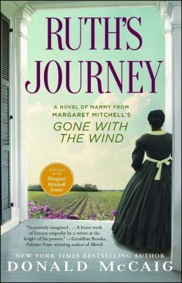 Ruth's Journey The Authorized Novel Of Mammy From