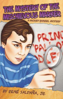 The Mystery of the Mischievous Marker: A Mickey Rangel Mystery / El misterio del malvado marcador: Coleccion Mickey Rangel, detective privado